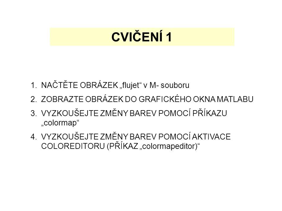 """CVIČENÍ 1 NAČTĚTE OBRÁZEK """"flujet v M- souboru"""
