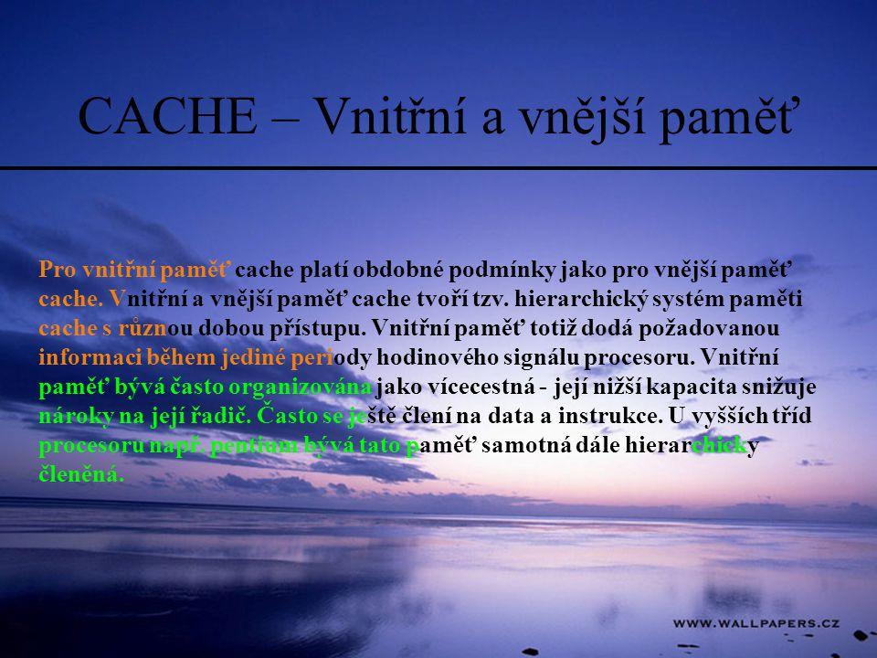 CACHE – Vnitřní a vnější paměť
