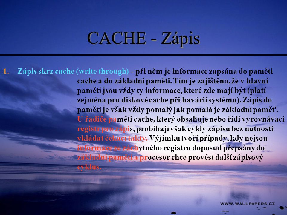CACHE - Zápis Zápis skrz cache (write through)