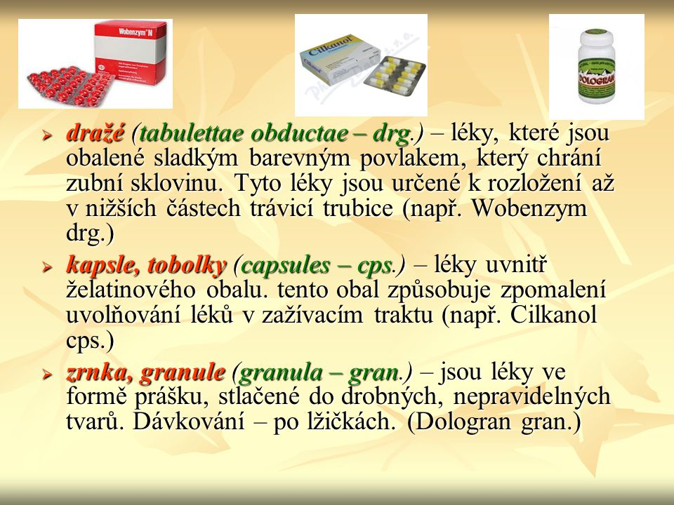 dražé (tabulettae obductae – drg