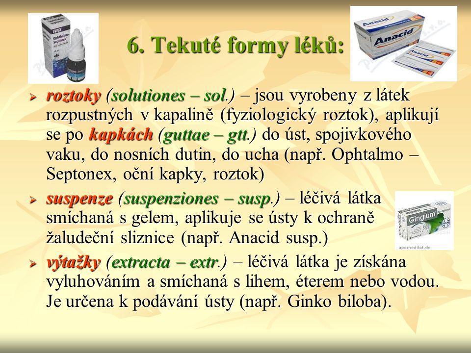 6. Tekuté formy léků: