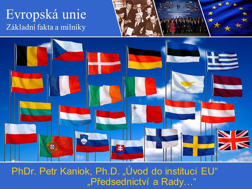 """PhDr. Petr Kaniok, Ph.D. """"Úvod do institucí EU """"Předsednictví a Rady…"""