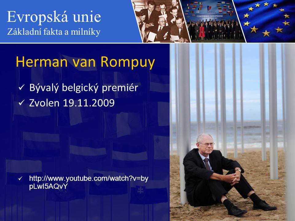 Herman van Rompuy Bývalý belgický premiér Zvolen 19.11.2009