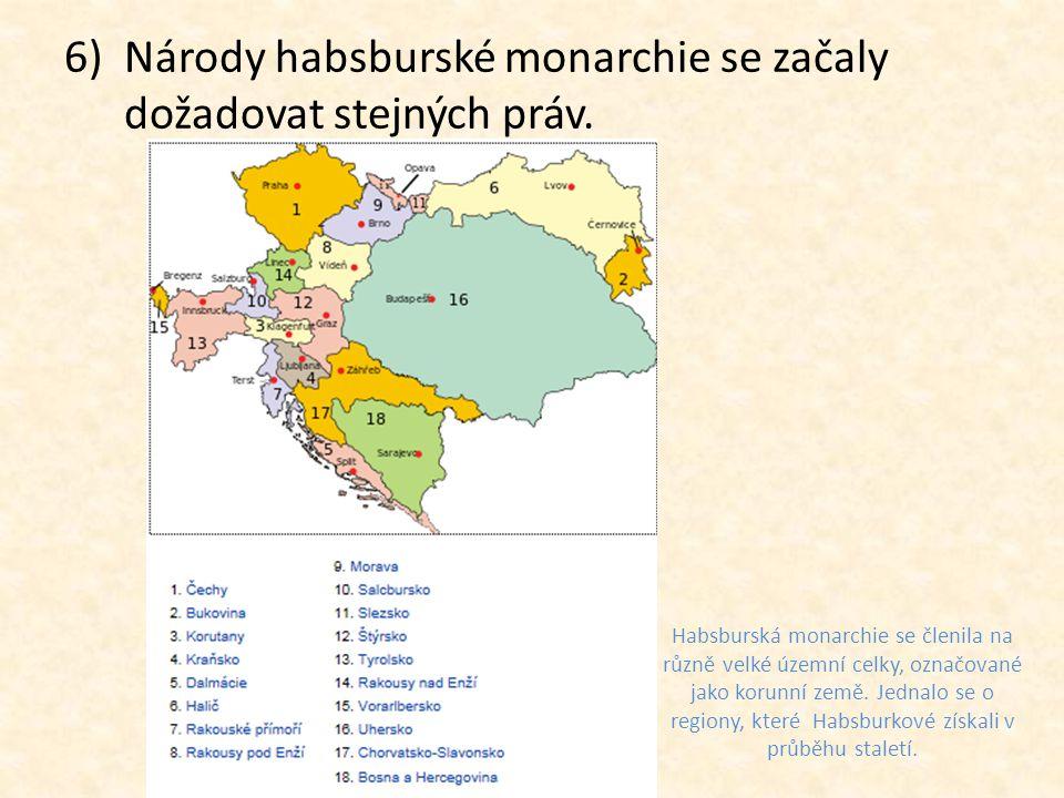 Národy habsburské monarchie se začaly dožadovat stejných práv.