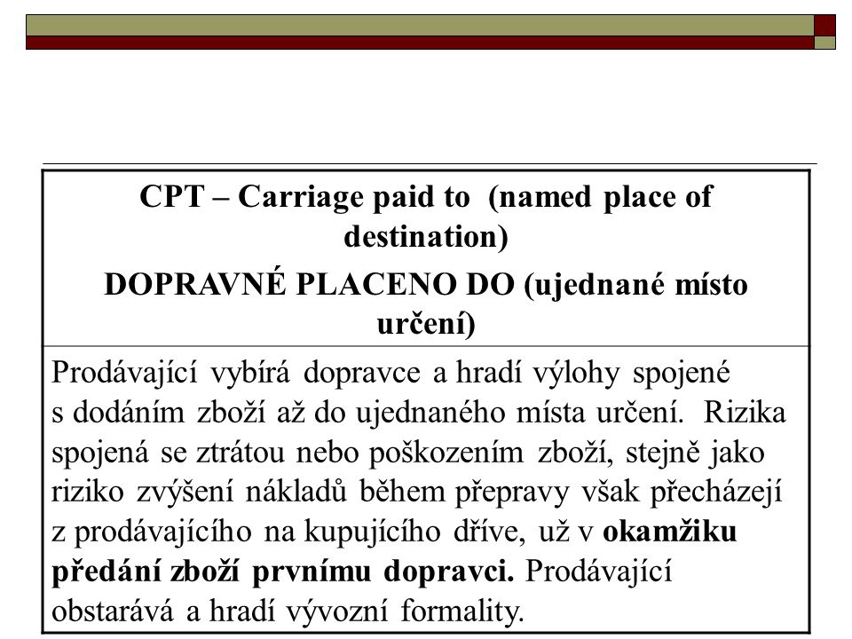 CPT – Carriage paid to (named place of destination)