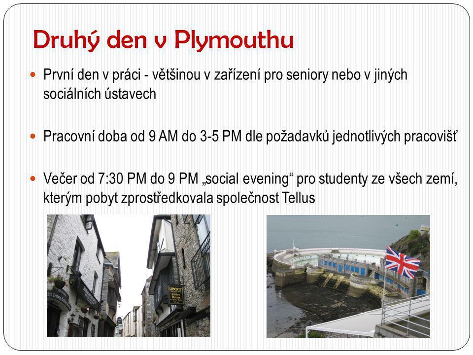 Druhý den v Plymouthu První den v práci - většinou v zařízení pro seniory nebo v jiných sociálních ústavech.