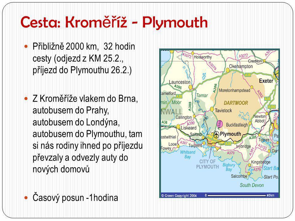 Cesta: Kroměříž - Plymouth