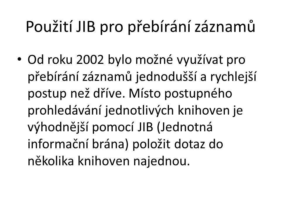 Použití JIB pro přebírání záznamů