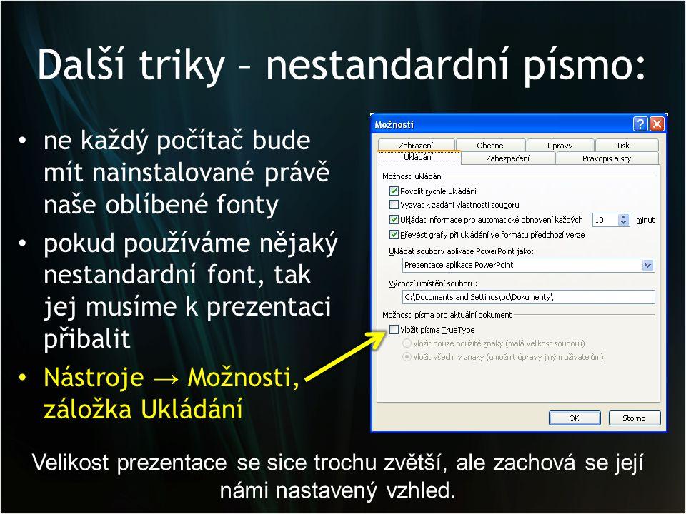 Další triky – nestandardní písmo: