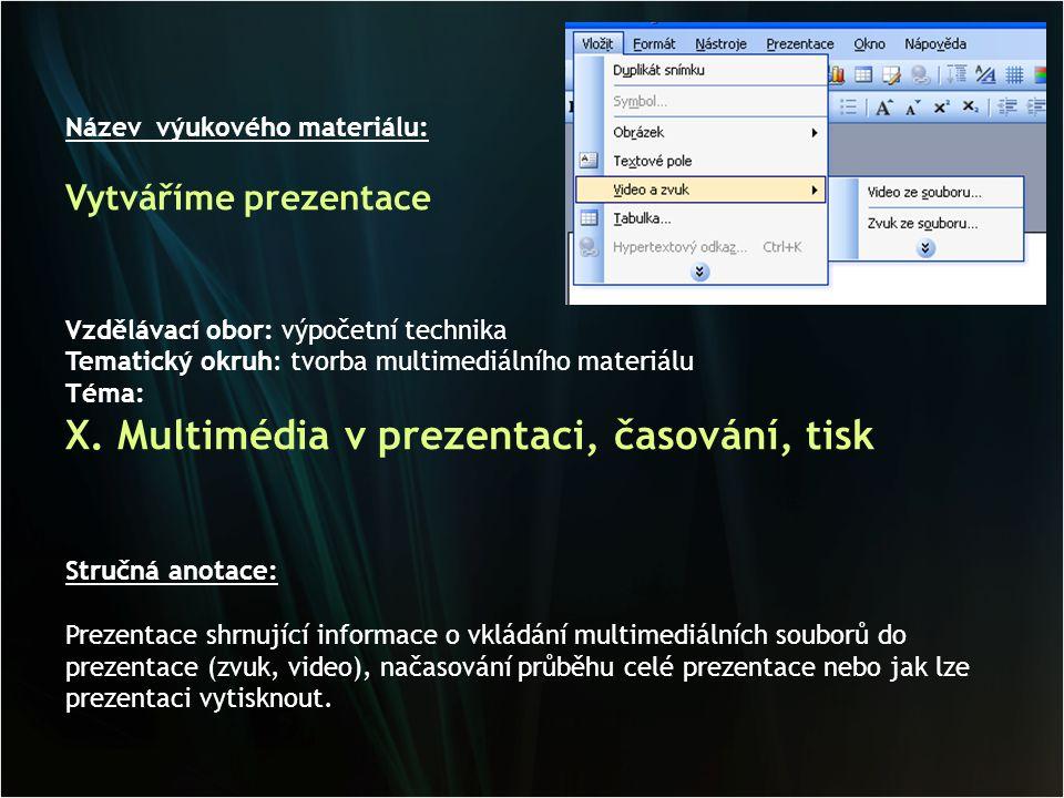 X. Multimédia v prezentaci, časování, tisk
