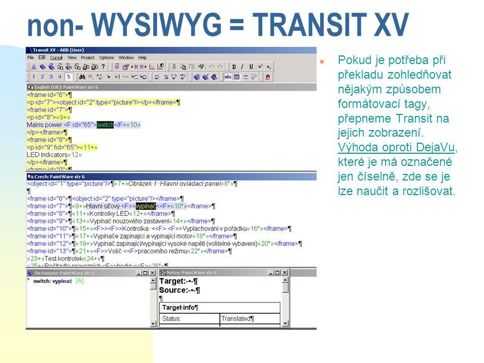 non- WYSIWYG = TRANSIT XV
