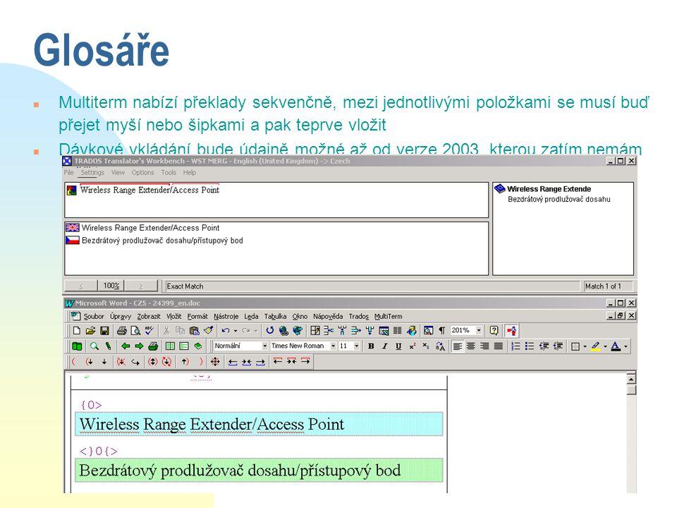 Glosáře Multiterm nabízí překlady sekvenčně, mezi jednotlivými položkami se musí buď přejet myší nebo šipkami a pak teprve vložit.
