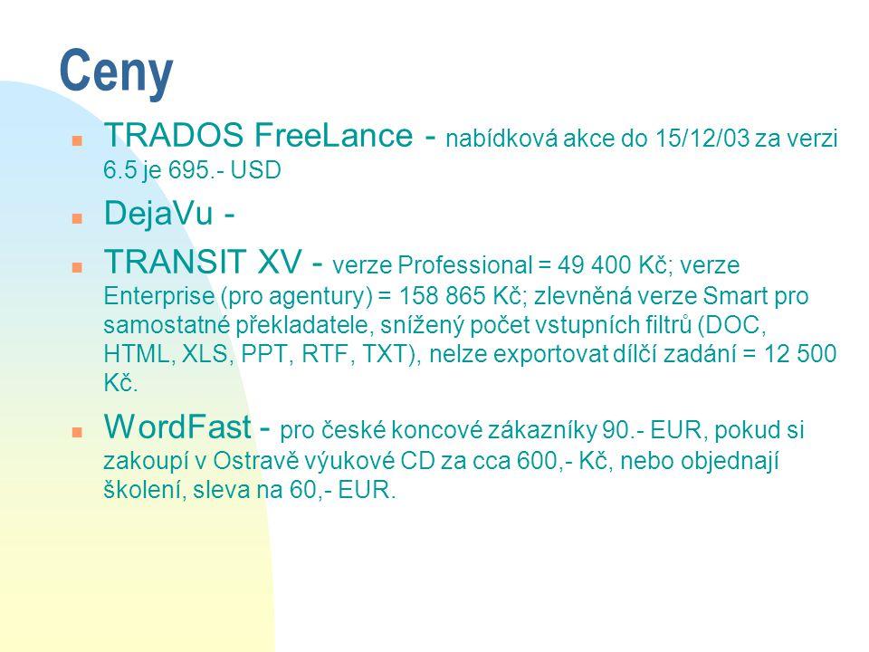 Ceny TRADOS FreeLance - nabídková akce do 15/12/03 za verzi 6.5 je 695.- USD. DejaVu -