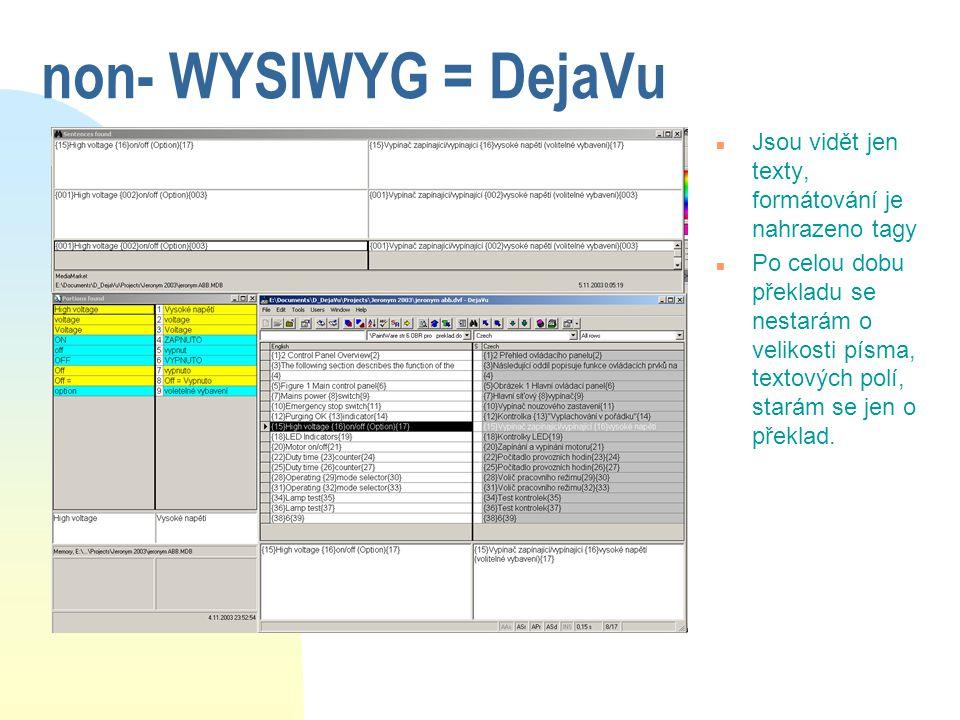 3.4.2017 non- WYSIWYG = DejaVu. Jsou vidět jen texty, formátování je nahrazeno tagy.