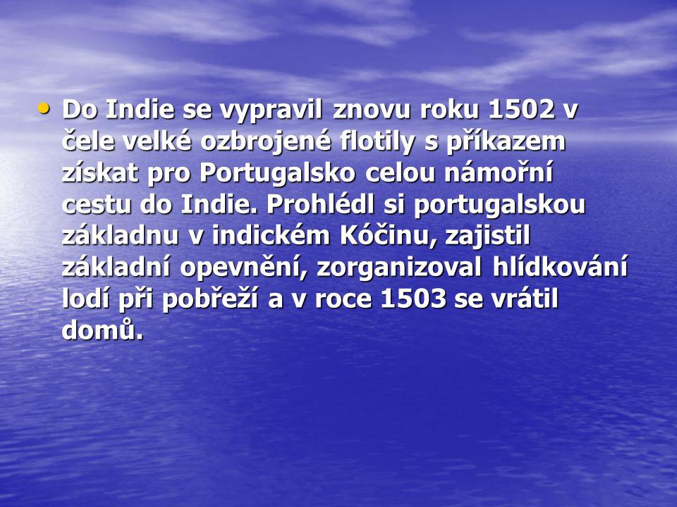 Do Indie se vypravil znovu roku 1502 v čele velké ozbrojené flotily s příkazem získat pro Portugalsko celou námořní cestu do Indie.