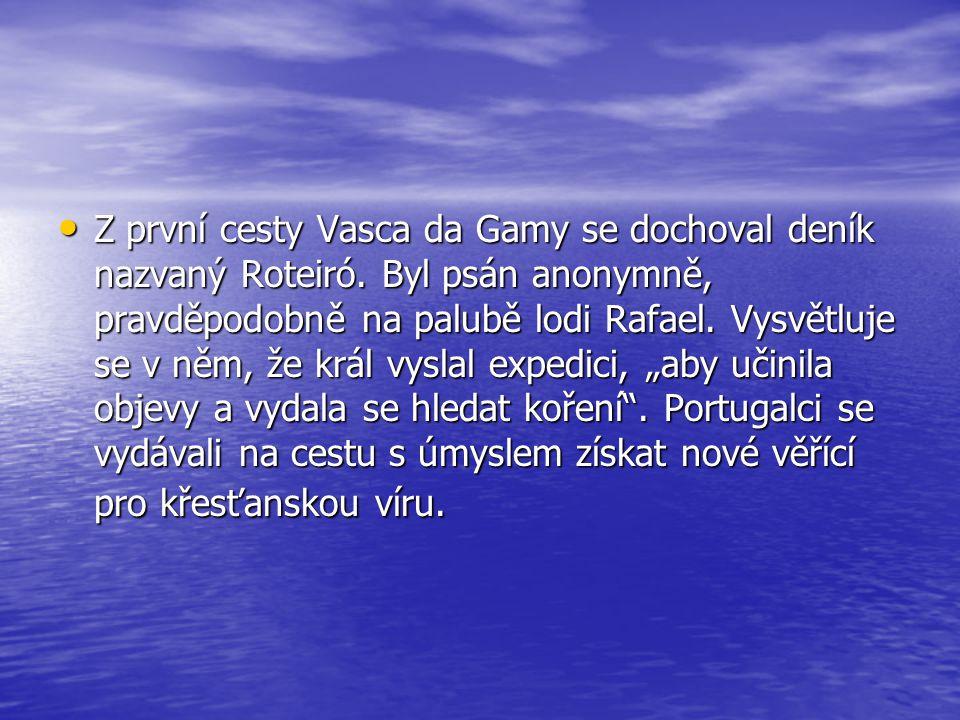 Z první cesty Vasca da Gamy se dochoval deník nazvaný Roteiró