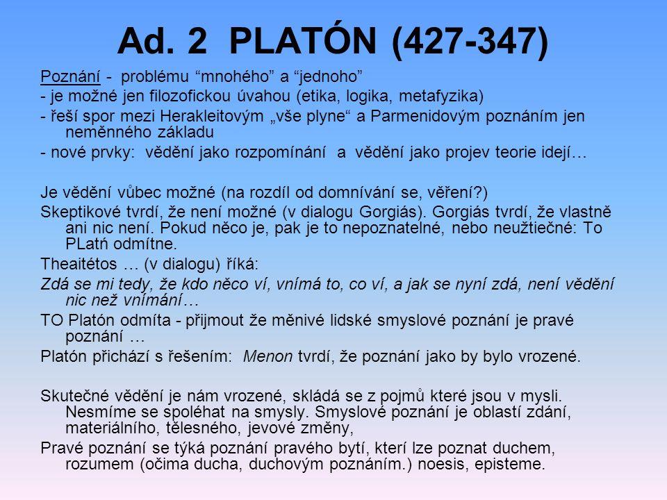 Ad. 2 PLATÓN (427-347) Poznání - problému mnohého a jednoho