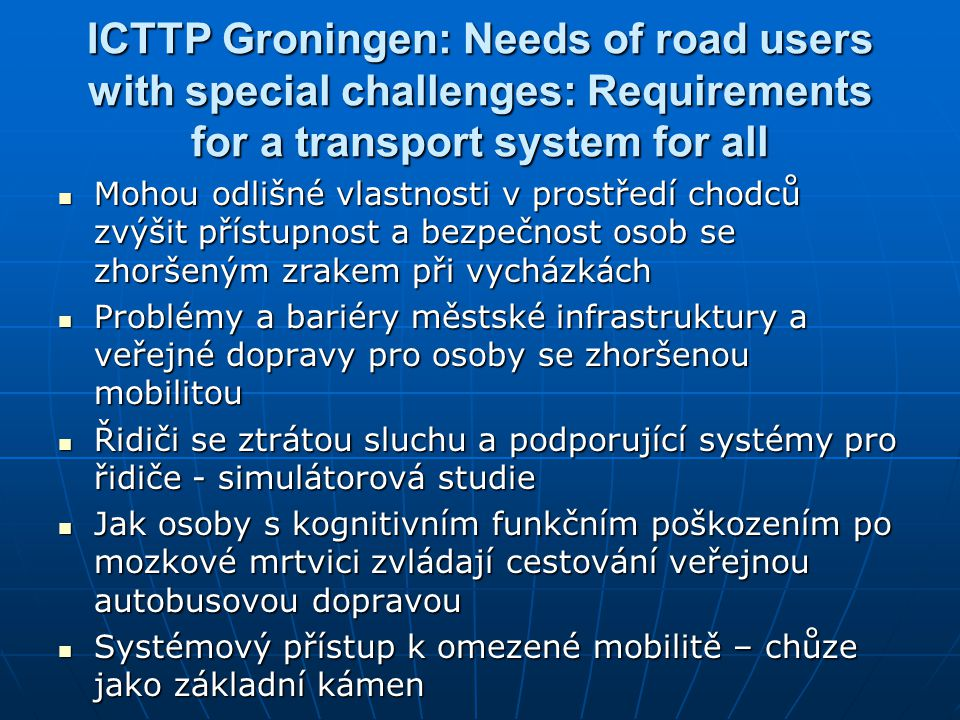 ICTTP Groningen: Needs of road users with special challenges: Requirements for a transport system for all