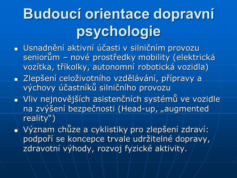 Budoucí orientace dopravní psychologie