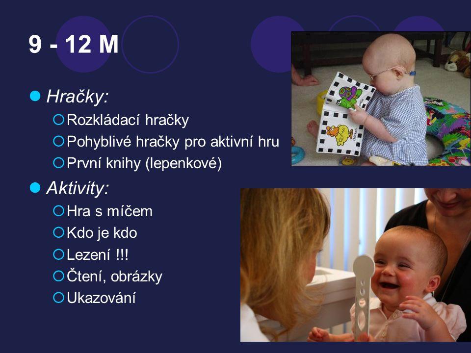 9 - 12 M Hračky: Aktivity: Rozkládací hračky