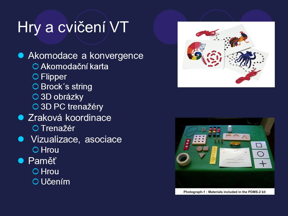 Hry a cvičení VT Akomodace a konvergence Zraková koordinace