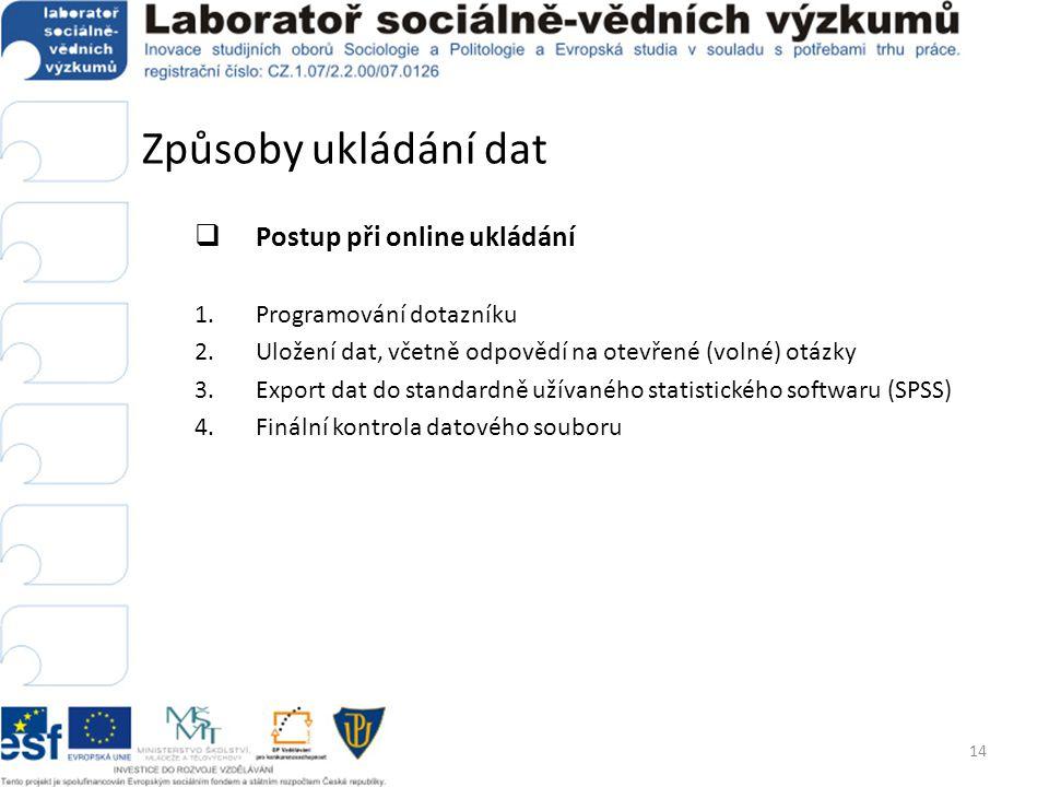 Způsoby ukládání dat Postup při online ukládání Programování dotazníku