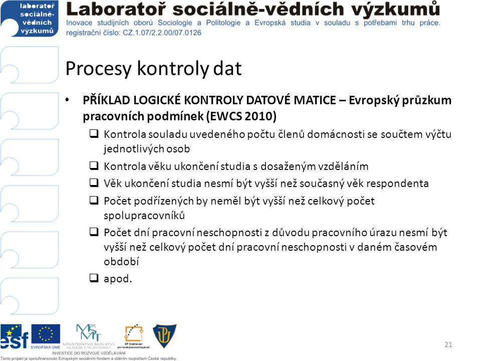 Procesy kontroly dat PŘÍKLAD LOGICKÉ KONTROLY DATOVÉ MATICE – Evropský průzkum pracovních podmínek (EWCS 2010)