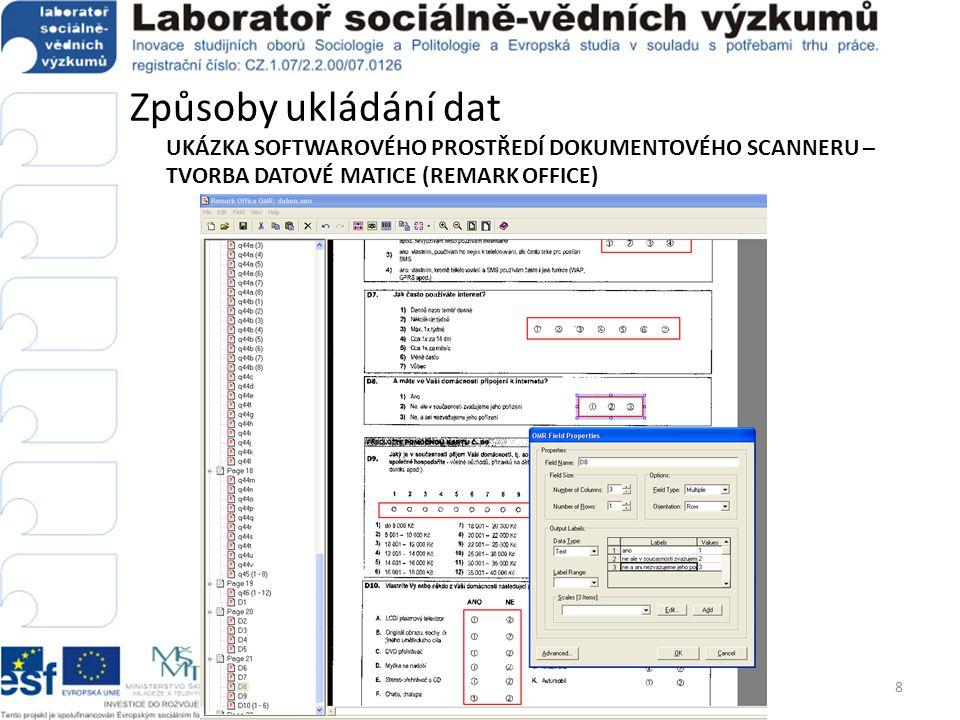 Způsoby ukládání dat UKÁZKA SOFTWAROVÉHO PROSTŘEDÍ DOKUMENTOVÉHO SCANNERU – TVORBA DATOVÉ MATICE (REMARK OFFICE)