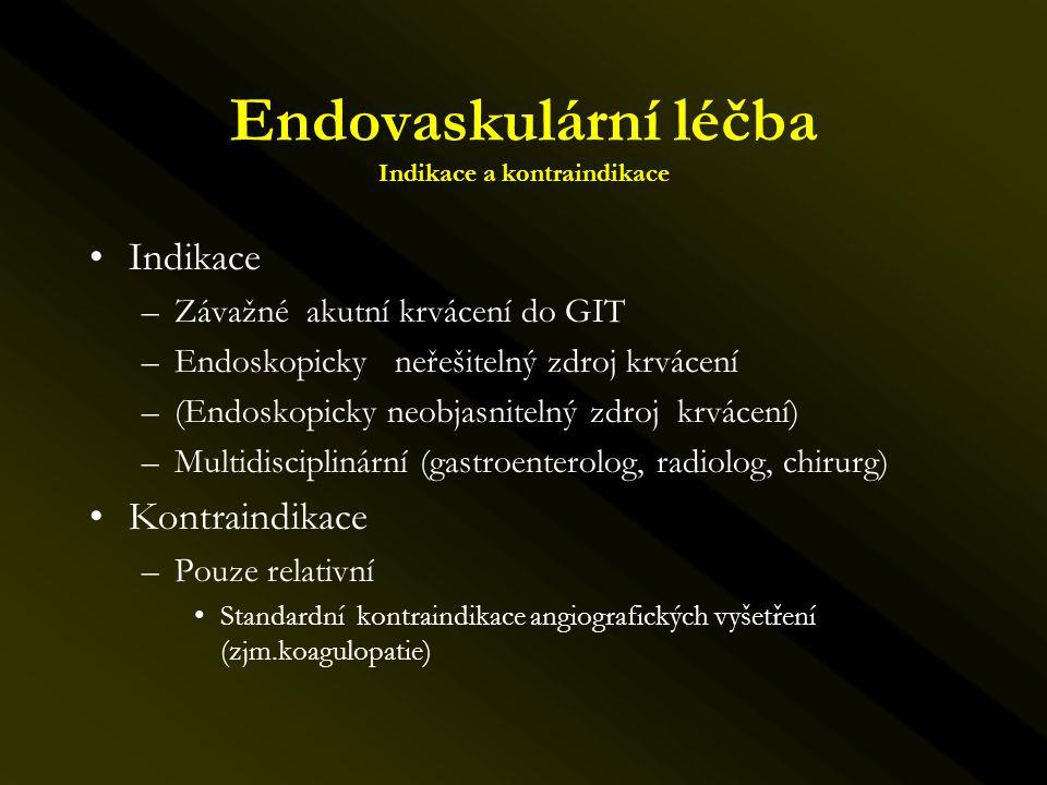 Endovaskulární léčba Indikace a kontraindikace