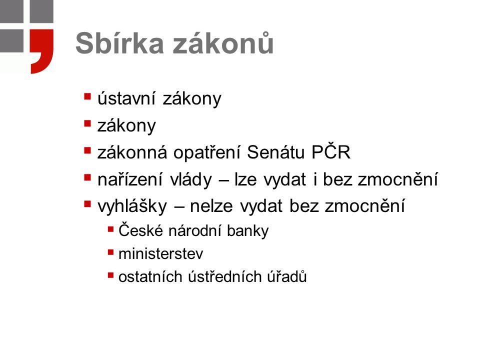 Sbírka zákonů ústavní zákony zákony zákonná opatření Senátu PČR