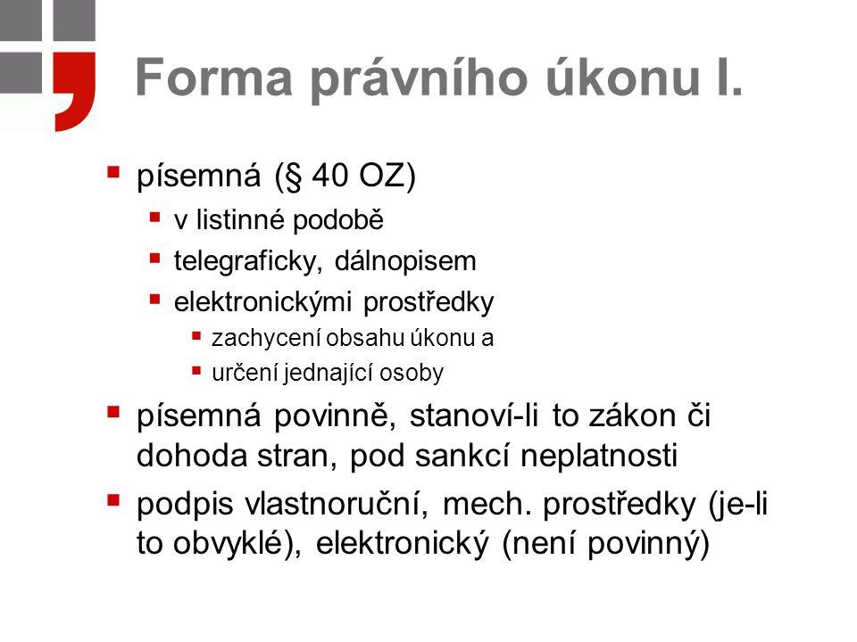 Forma právního úkonu I. písemná (§ 40 OZ)
