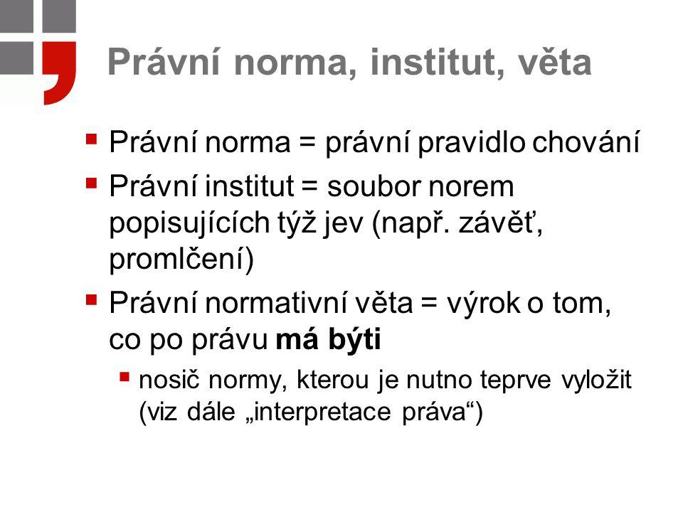 Právní norma, institut, věta
