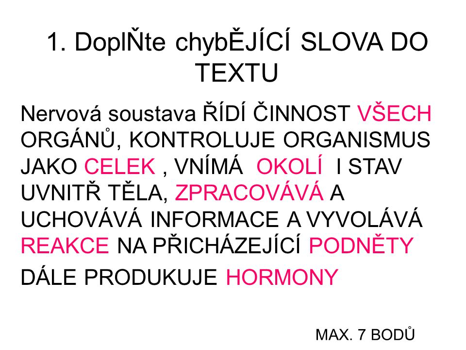 1. DoplŇte chybĚJÍCÍ SLOVA DO TEXTU