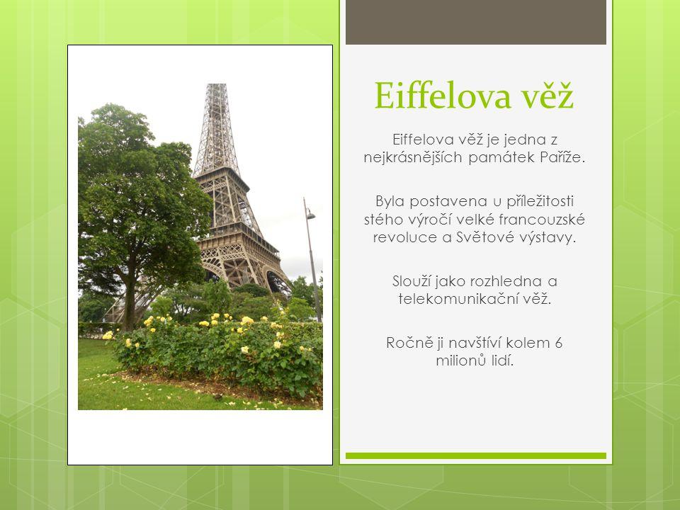 Eiffelova věž Eiffelova věž je jedna z nejkrásnějších památek Paříže.