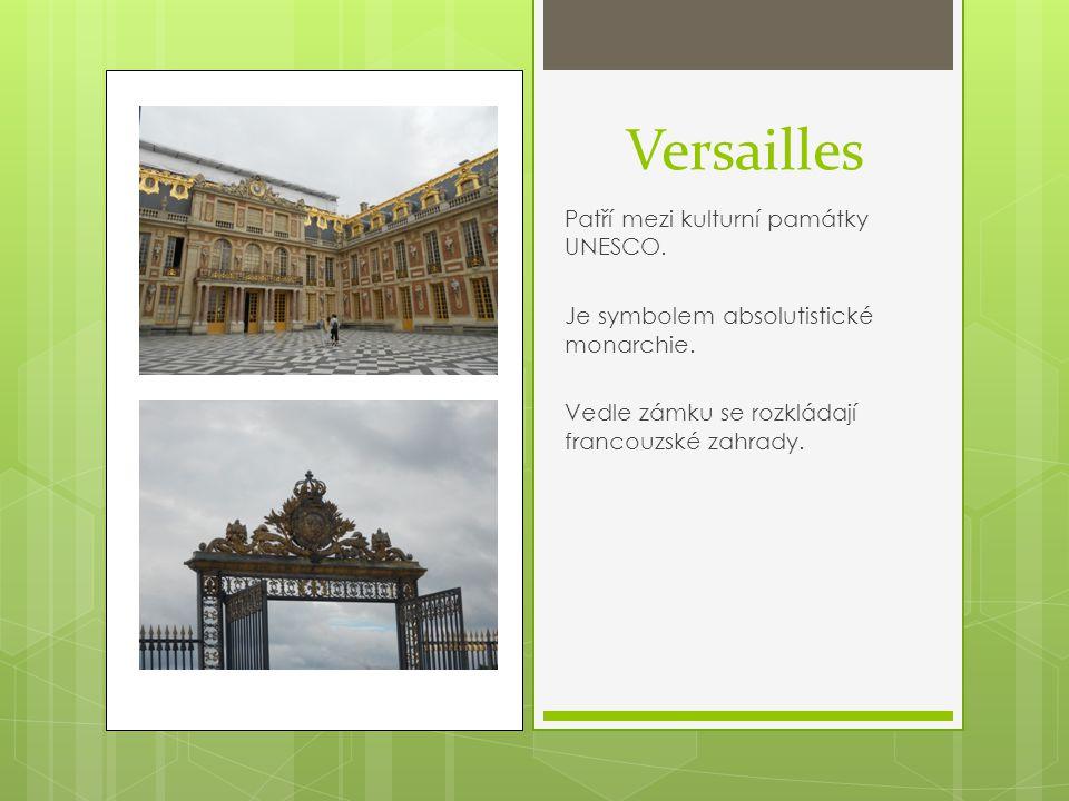 Versailles Patří mezi kulturní památky UNESCO.