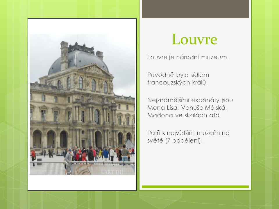 Louvre Louvre je národní muzeum.