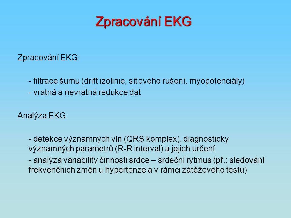 Zpracování EKG Zpracování EKG:
