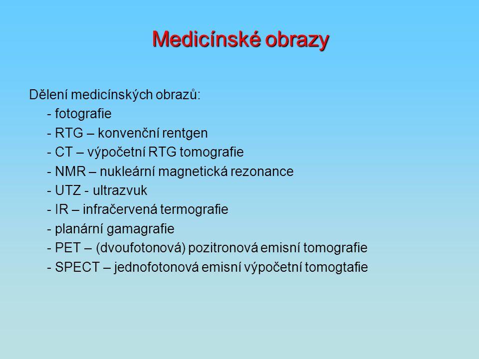 Medicínské obrazy Dělení medicínských obrazů: - fotografie