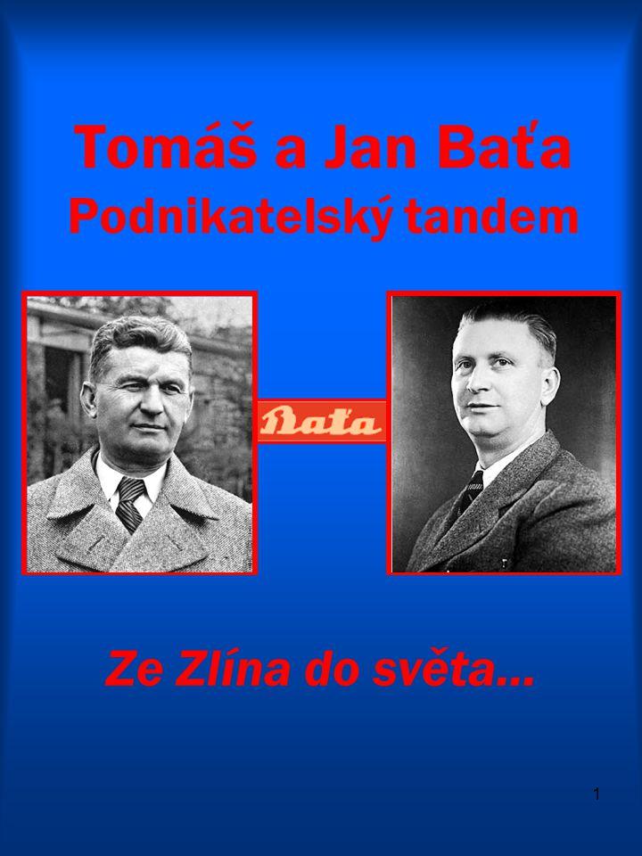 Tomáš a Jan Baťa Podnikatelský tandem