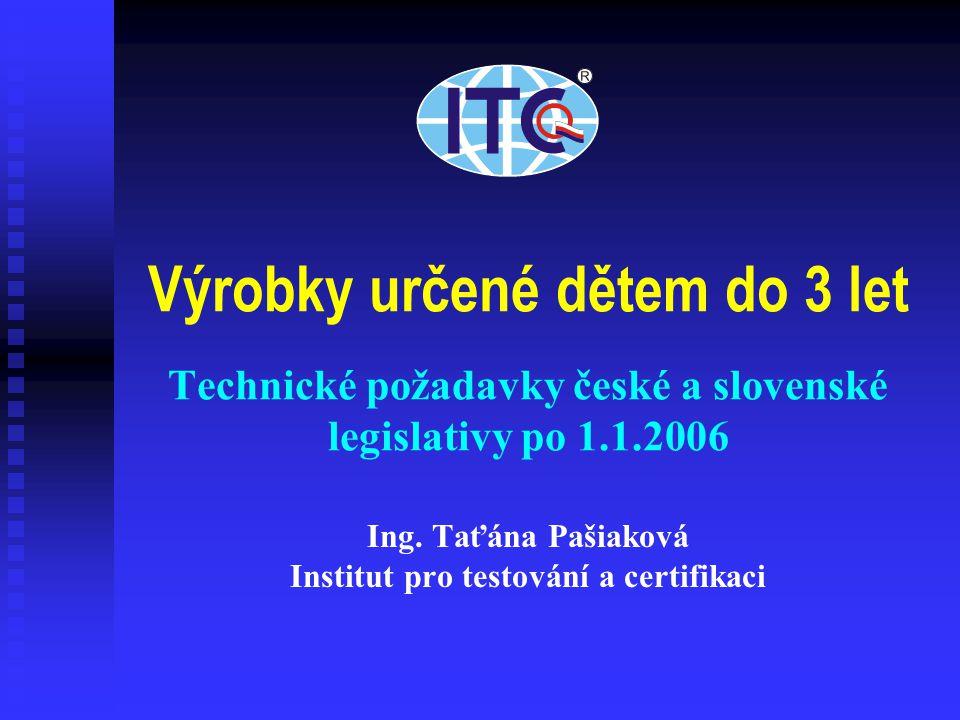 Ing. Taťána Pašiaková Institut pro testování a certifikaci