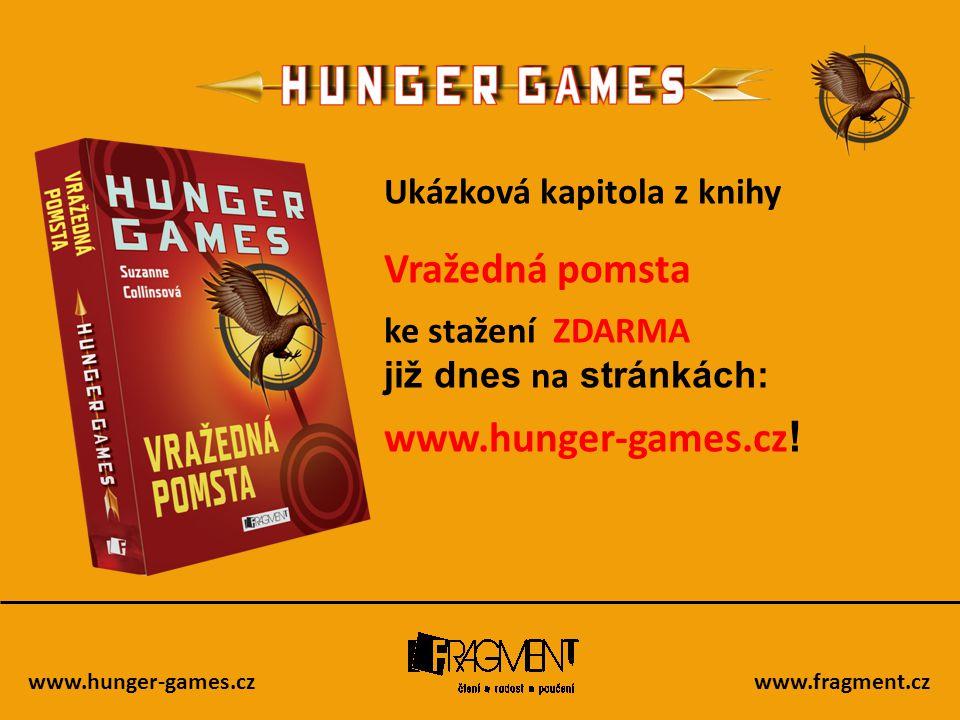 Vražedná pomsta www.hunger-games.cz! Ukázková kapitola z knihy