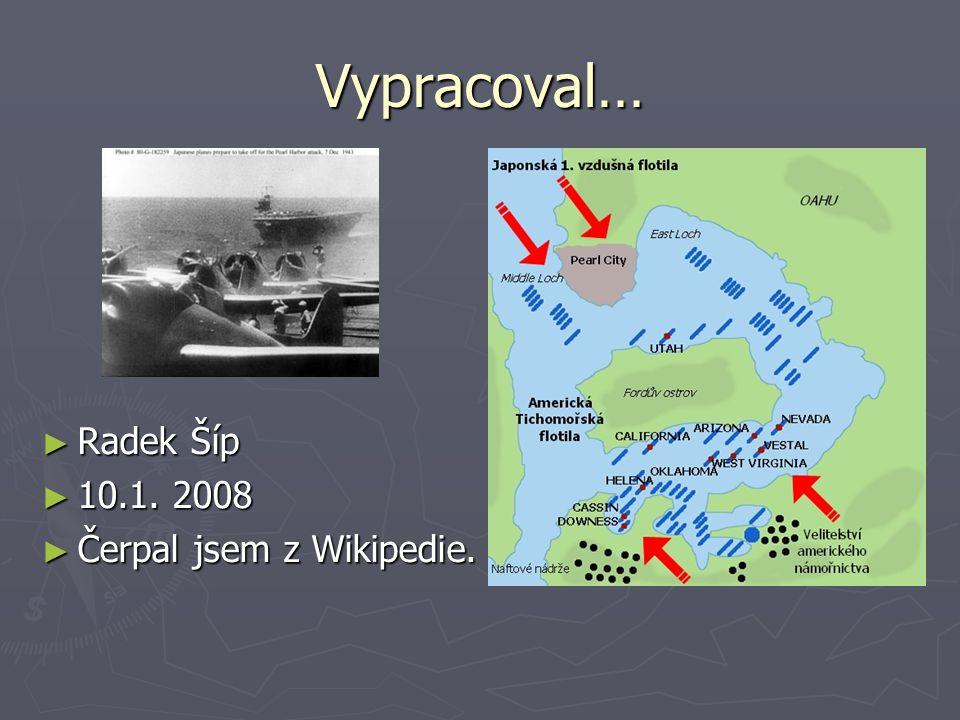 Vypracoval… Radek Šíp 10.1. 2008 Čerpal jsem z Wikipedie.