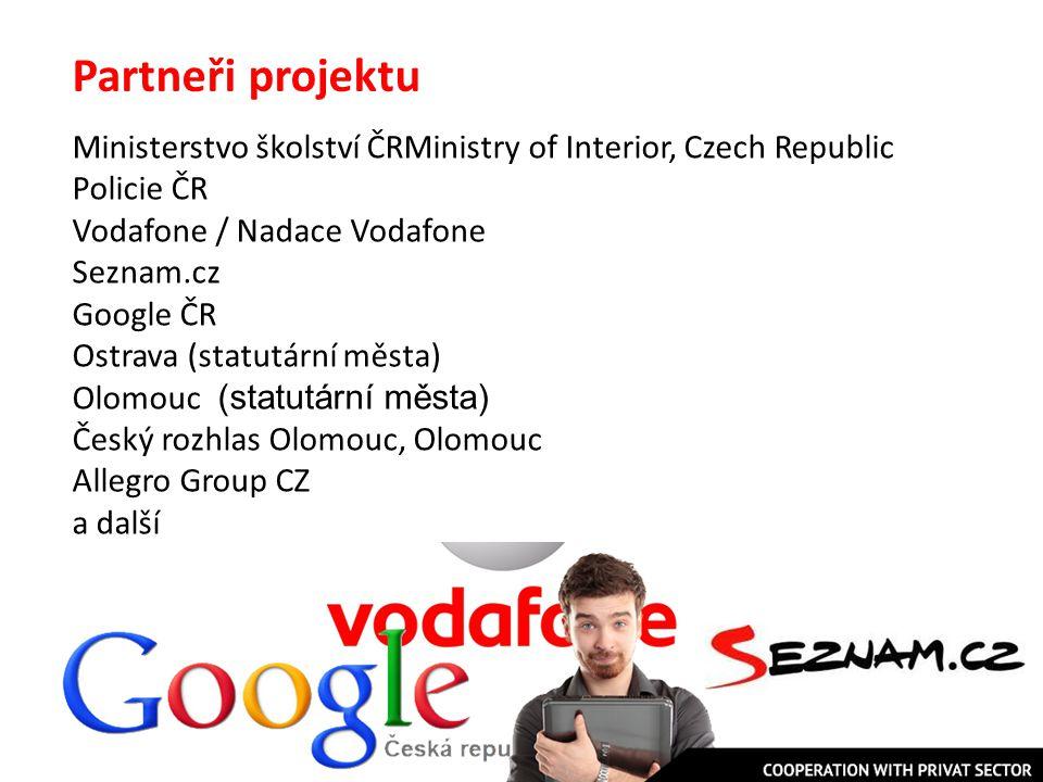 Partneři projektu Ministerstvo školství ČRMinistry of Interior, Czech Republic. Policie ČR Vodafone / Nadace Vodafone.