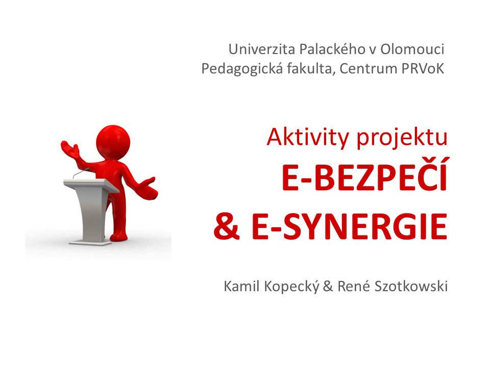 Aktivity projektu E-BEZPEČÍ & E-SYNERGIE