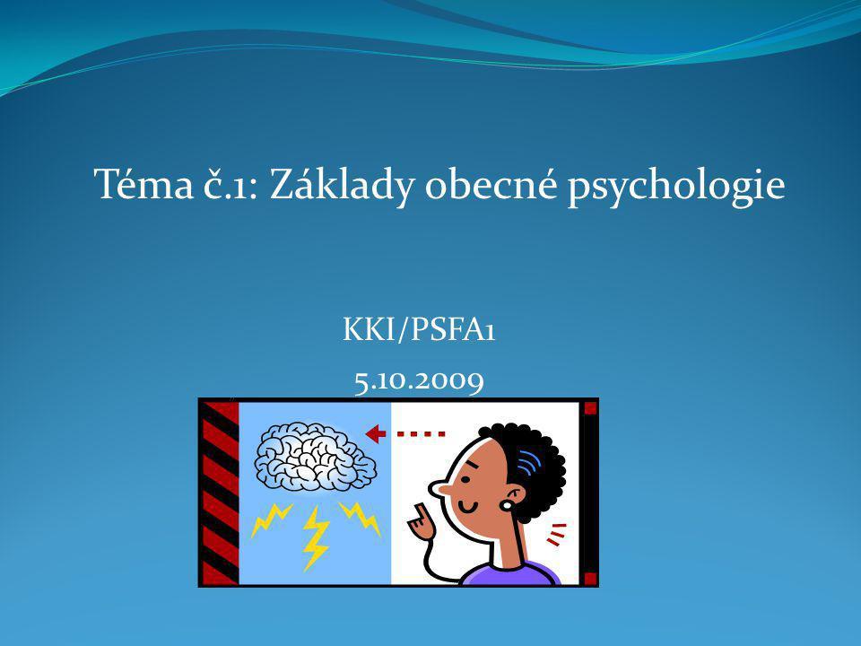 Téma č.1: Základy obecné psychologie