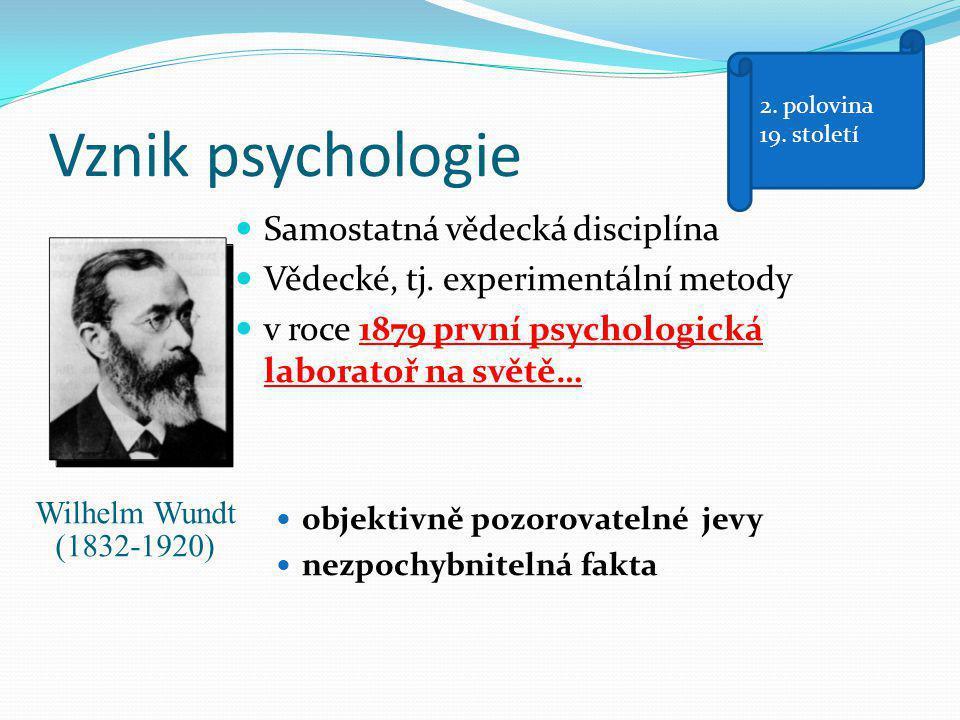 Vznik psychologie Samostatná vědecká disciplína