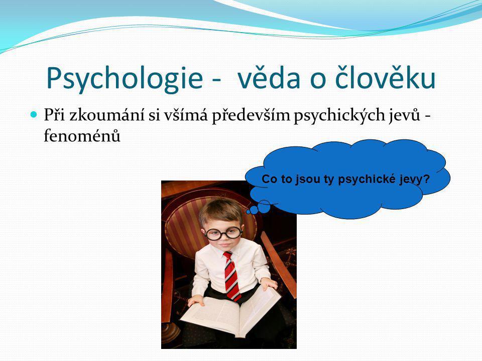 Psychologie - věda o člověku