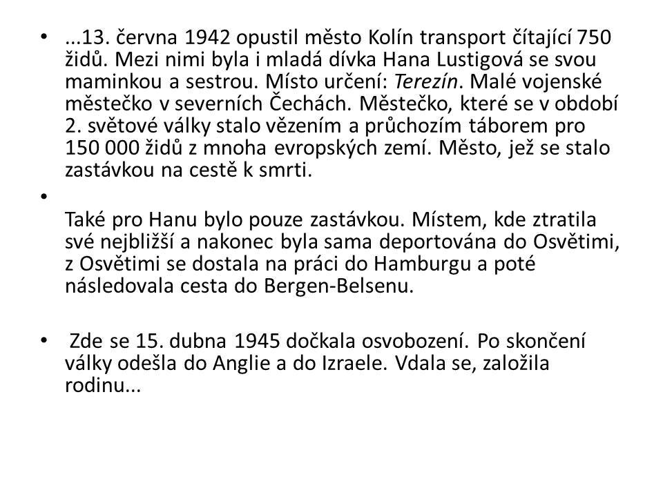 13. června 1942 opustil město Kolín transport čítající 750 židů