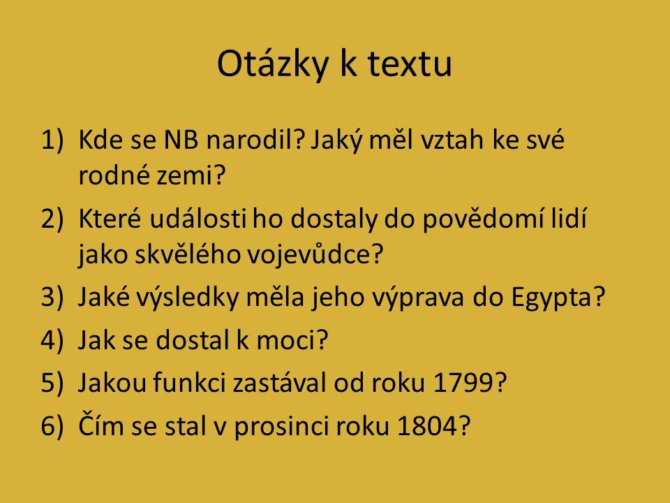 Otázky k textu Kde se NB narodil Jaký měl vztah ke své rodné zemi