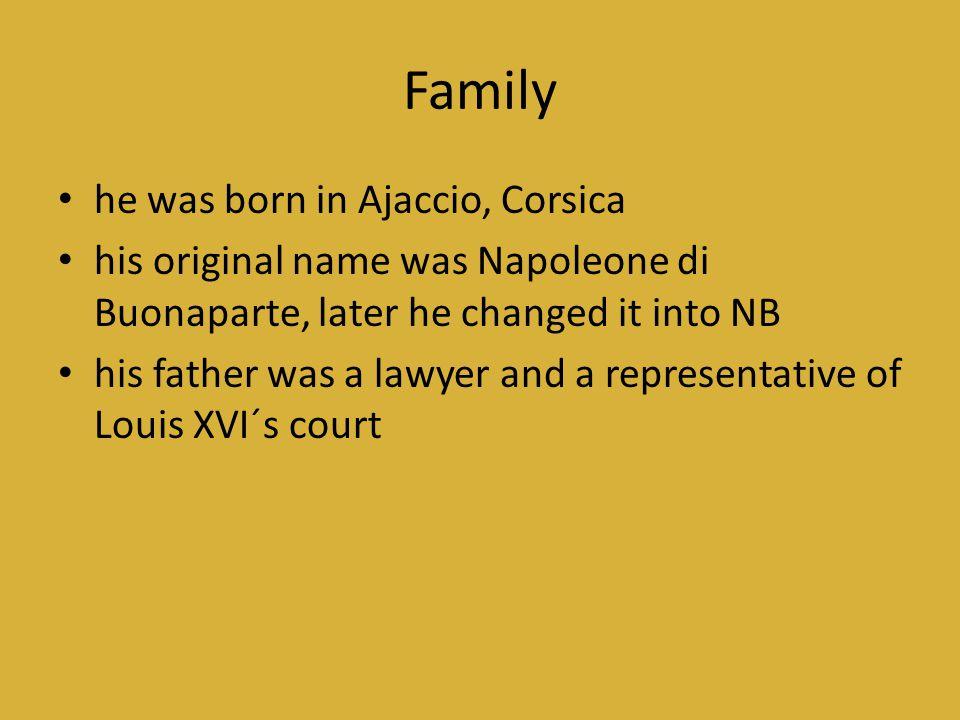 Family he was born in Ajaccio, Corsica